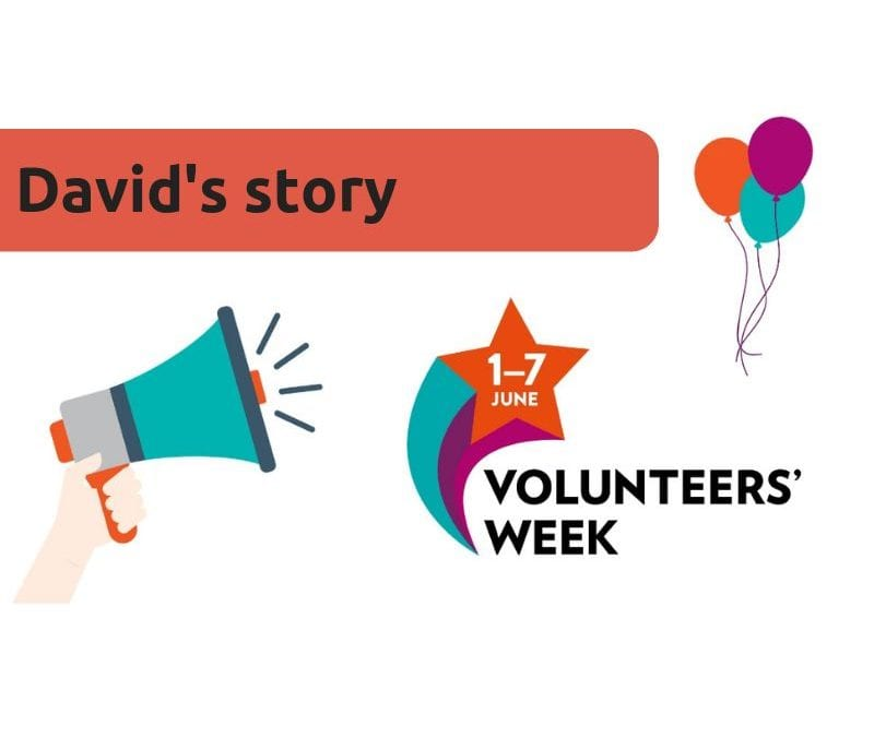 Volunteers' Week – David's Story